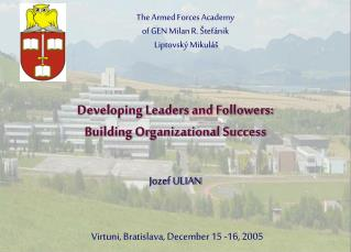 Developing Leaders and Followers:  Building Organizational Success Jozef ULIAN