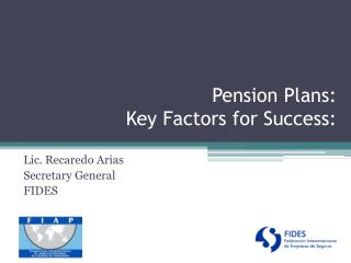 Pension Plans : Key  Factors for Success :