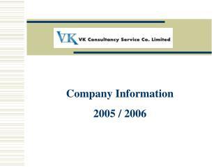Company Information 2005 / 2006