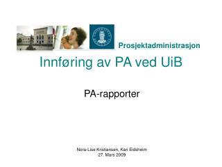 Innf�ring av PA ved UiB