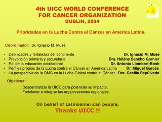 4th UICC WORLD CONFERENCE FOR CANCER ORGANIZATION DUBLIN, 2004