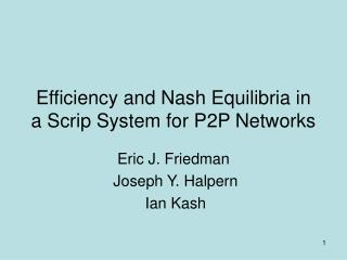 Efficiency and Nash Equilibria in a Scrip System for P2P Networks