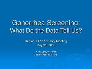 Gonorrhea Screening: What Do the Data Tell Us?