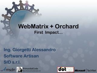 WebMatrix  + Orchard First  Impact�