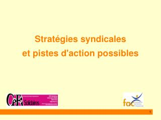Strat gies syndicales et pistes daction possibles