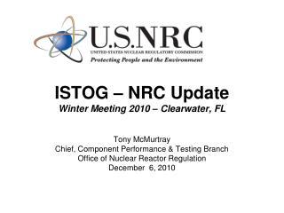 ISTOG – NRC Update Winter Meeting 2010 – Clearwater, FL