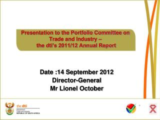 Presentation to the Portfolio Committee on Trade and Industry �  the dti�s 2011/12 Annual Report