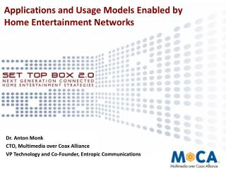 Applications and Usage Models Enabled by Home Entertainment ...