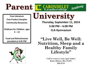Thursday, September 11, 2014 5:00 PM – 6:00 PM CLA Gymnasium