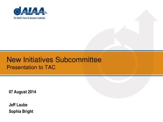 New Initiatives Subcommittee  Presentation to TAC