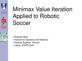 Minimax Value Iteration Applied to Robotic Soccer