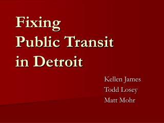 Fixing  Public Transit  in Detroit