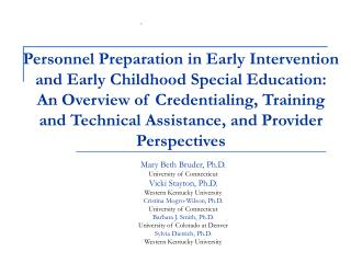 Personnel Preparation in Early Intervention and Early Childhood Special Education:  An Overview of Credentialing, Traini