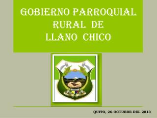 GOBIERNO PARROQUIAL RURAL  DE LLANO  CHICO