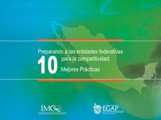 Preparando a las entidades federativas          para la competitividad: Mejores Prácticas