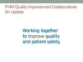 PHM Quality Improvement Collaboratives An Update
