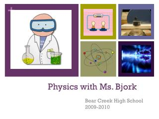 Physics with Ms. Bjork