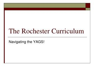 The Rochester Curriculum