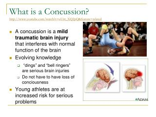 What is a Concussion? youtube/watch?v=eUitt_XQ2pQ&feature=related