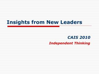 Insights from New Leaders