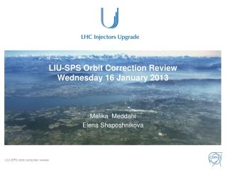 LIU-SPS Orbit Correction Review Wednesday 16 January 2013