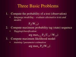 Three Basic Problems