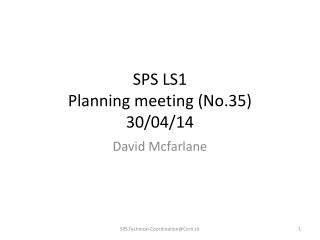 SPS LS1 Planning meeting ( No.35) 30 /04/14