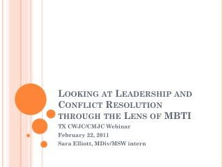 Looking at Leadership and Conflict Resolution through the Lens of MBTI