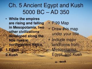 Ch. 5 Ancient Egypt and Kush 5000 BC – AD 350