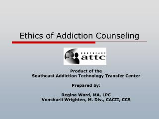 Ethics of Addiction Counseling