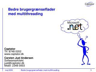 Bedre brugergrænseflader med multithreading