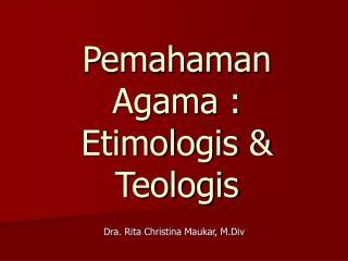 Pemahaman Agama : Etimologis & Teologis