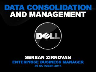 Data Consolidation  and Management