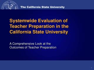 Systemwide Evaluation of       Teacher Preparation in the  California State University