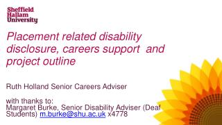 Placement related disability  disclosure, careers support  and project outline