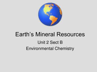 Earth s Mineral Resources