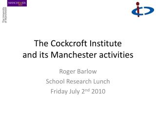 The Cockcroft Institute and its Manchester activities