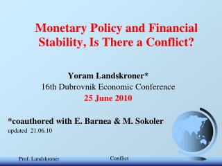 Monetary Policy and Financial Stability, Is There a Conflict