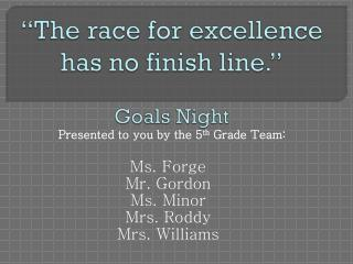 """The race for excellence has no finish line."" Goals Night"