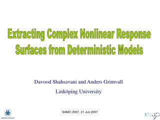 Extracting Complex Nonlinear Response Surfaces from Deterministic Models