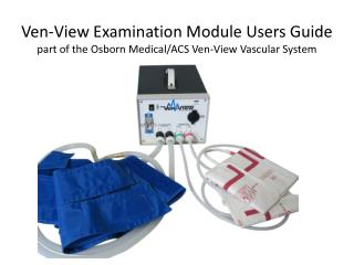 Ven-View Examination Module Users Guide part of the Osborn Medical/ACS Ven-View Vascular System