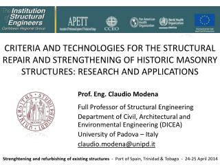 Prof. Eng. Claudio Modena Full Professor of Structural Engineering