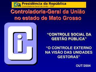 Controladoria-Geral da União no estado de Mato Grosso