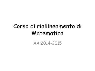Corso di riallineamento di Matematica