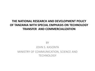 BY JOHN S. KASONTA MINISTRY OF COMMUNICATION, SCIENCE AND TECHNOLOGY