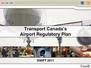 Transport Canada's  Airport Regulatory Plan