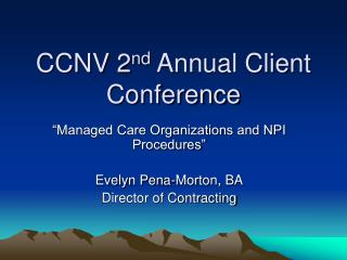 CCNV 2 nd  Annual Client Conference