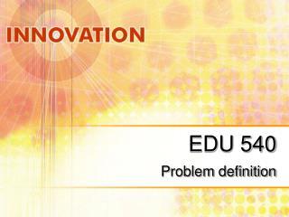 EDU 540