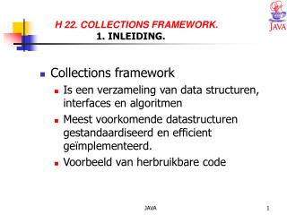 H 22. COLLECTIONS FRAMEWORK.      		1. INLEIDING.