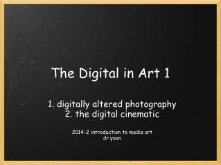 The Digital in Art 1